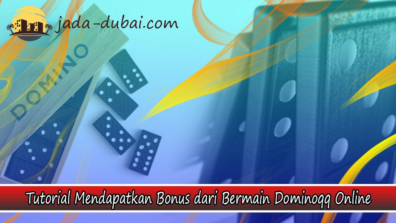 Tutorial Mendapatkan Bonus dari Bermain Dominoqq Online
